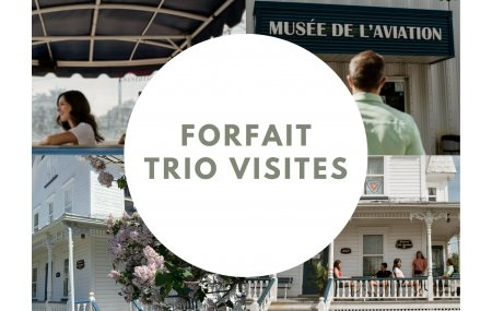 Forfait trio visites : Maison J.-A. Vachon, Musée de l'aviation et Baladeur mariverain